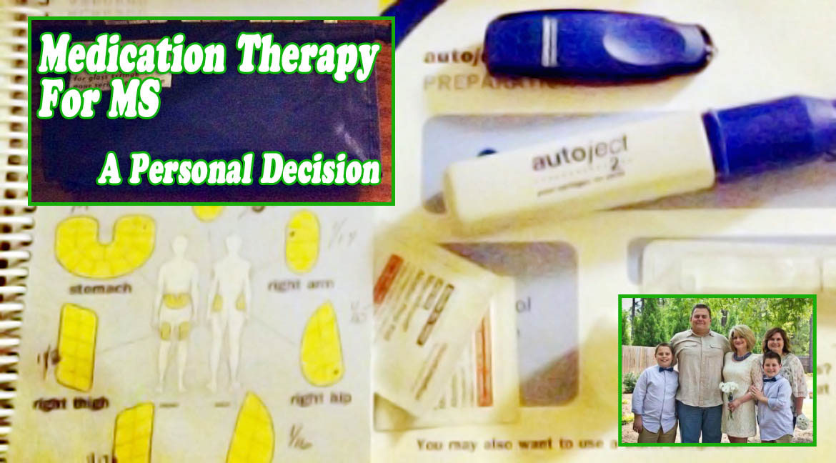 <strong>Part 4 - Medication Therapy for MS; <br />A Personal Decision</strong>