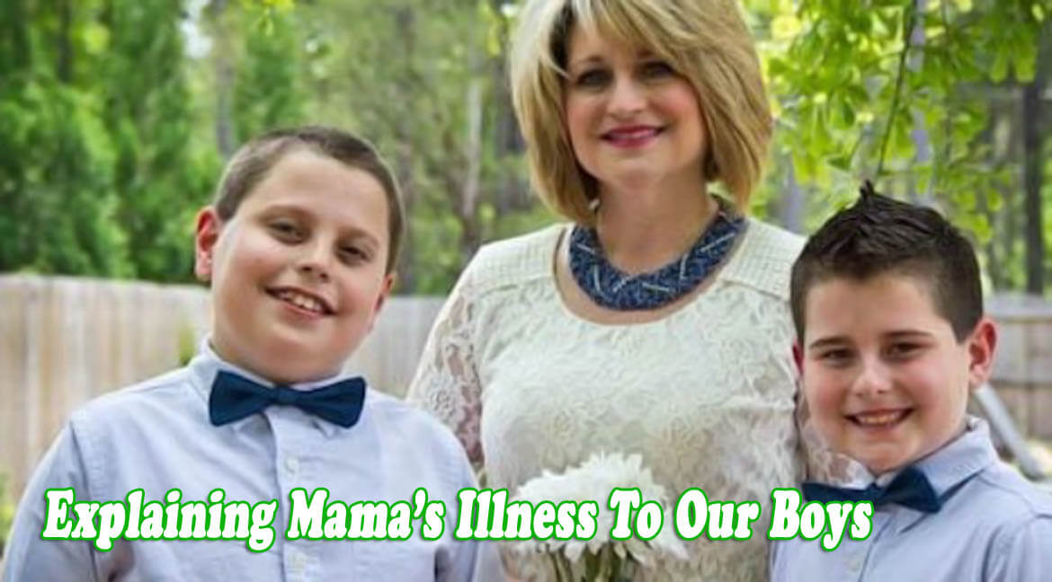 <strong>My MS Journey - Part 5<br />Explaining Mama's Illness to our Boys</strong>